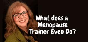 Menopause Trainer